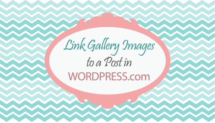 Link-Gallery-images-to-a-Post-in-wordpress-com