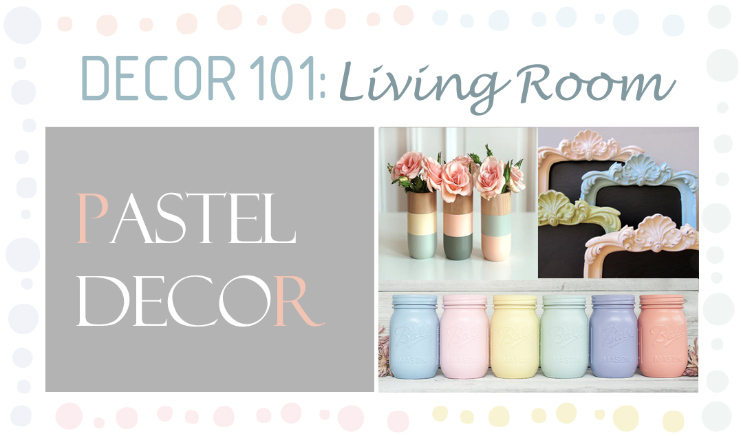 Decor 101 pastel living room design your home with style for Pastel diy room decor