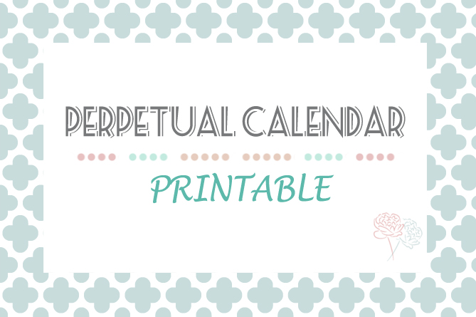 image regarding Perpetual Calendar Printable called Perpetual Calendar Printable Design and style Your House With Design and style